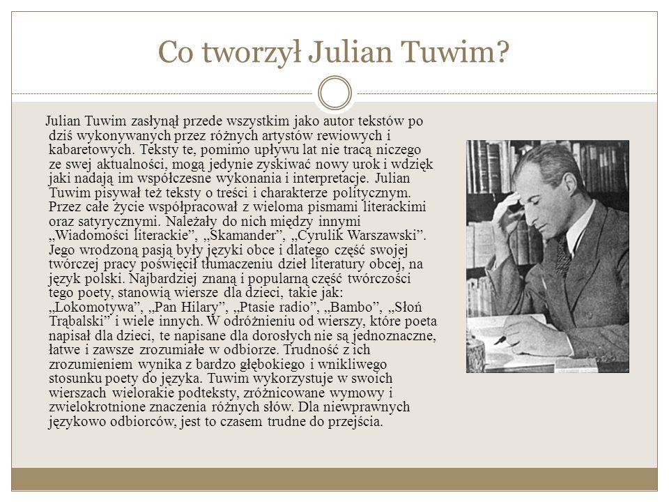 Powrót do Polski o ostatnie lata życia W rok po zakończeniu wojny poeta wraca do kraju. Zaraz potem staje się ulubieńcem ówczesnych władz. Zyskuje wię