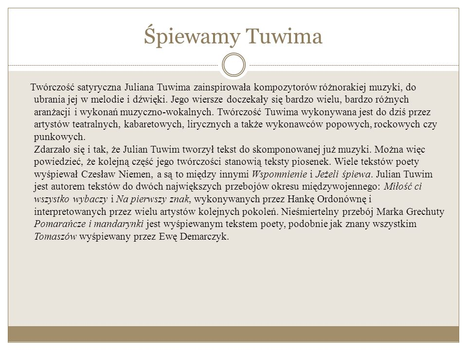 Największe dzieła Tuwima Nie sposób wymienić tu wszystkiego co napisał Julian Tuwim, dlatego koncentrujemy się jedynie na największych dokonaniach literackich tego autora.