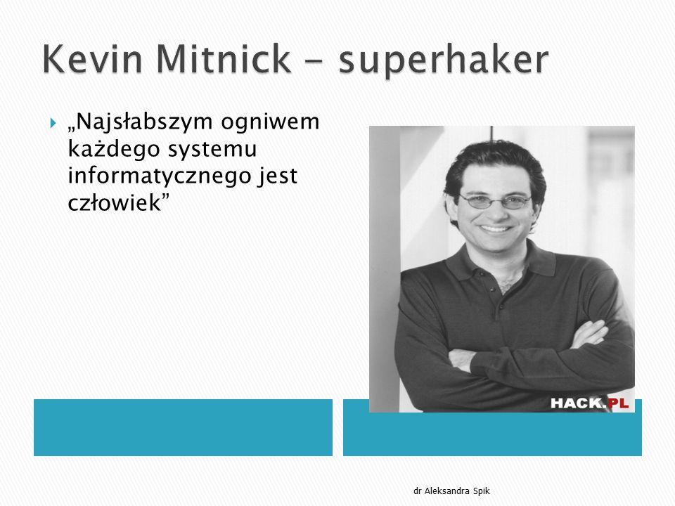 """ """"Najsłabszym ogniwem każdego systemu informatycznego jest człowiek"""" dr Aleksandra Spik"""