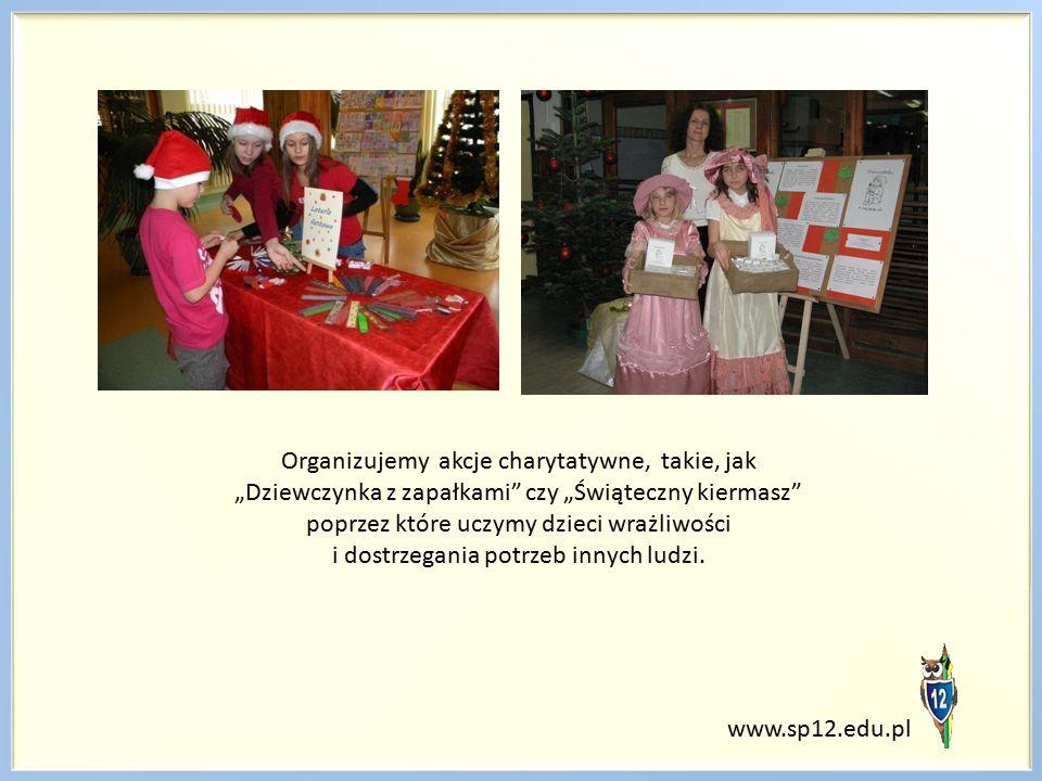 """Organizujemy akcje charytatywne, takie, jak """"Dziewczynka z zapałkami"""" czy """"Świąteczny kiermasz"""" poprzez które uczymy dzieci wrażliwości i dostrzegania"""