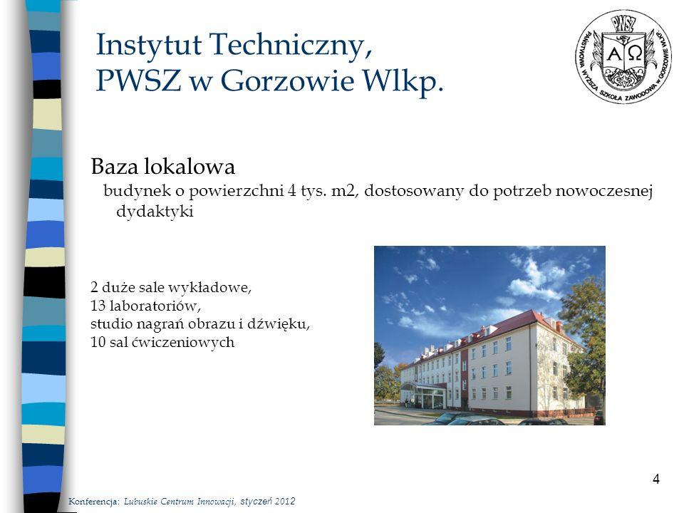 4 Instytut Techniczny, PWSZ w Gorzowie Wlkp. Baza lokalowa budynek o powierzchni 4 tys.