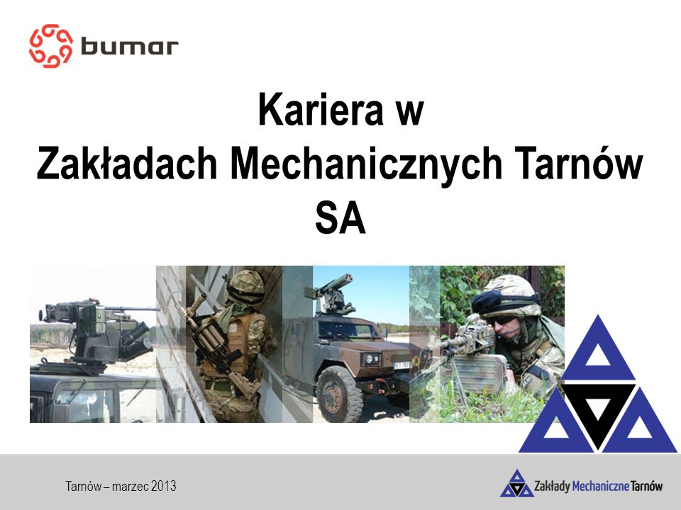 Tarnów – marzec 2013 Kariera w Zakładach Mechanicznych Tarnów SA