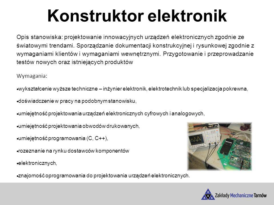 Konstruktor elektronik Opis stanowiska: projektowanie innowacyjnych urządzeń elektronicznych zgodnie ze światowymi trendami.