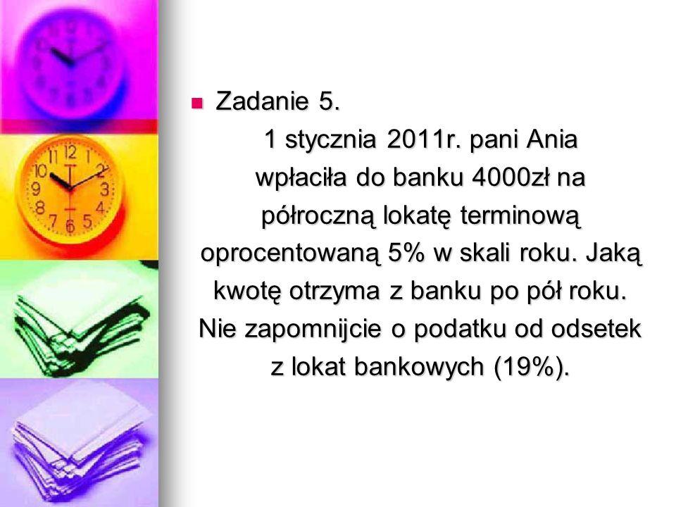 Zadanie 5. Zadanie 5. 1 stycznia 2011r.