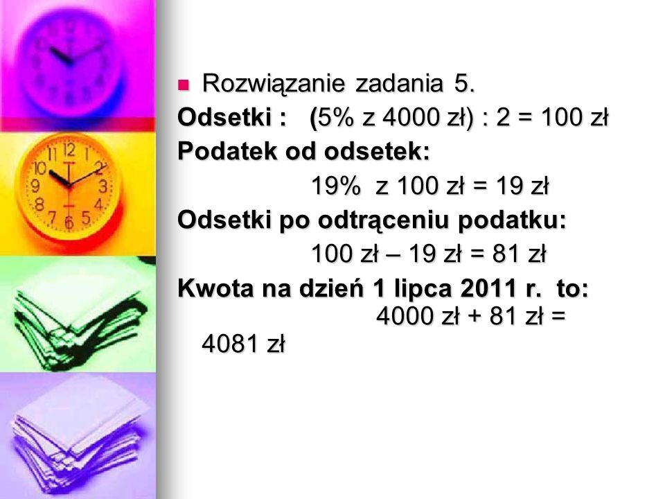 Rozwiązanie zadania 5. Rozwiązanie zadania 5.