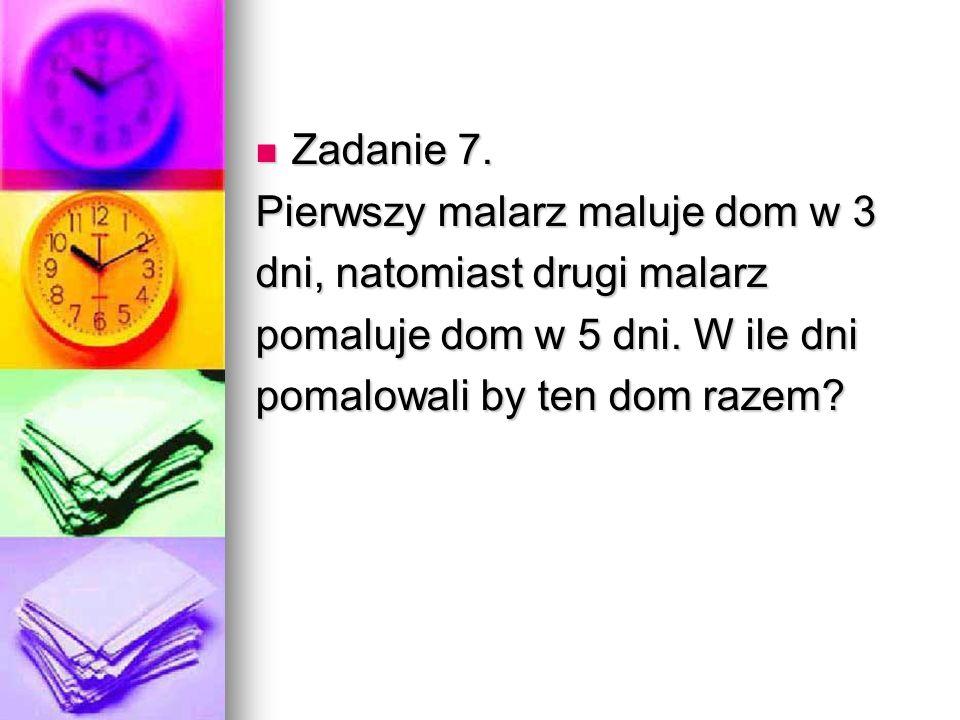 Zadanie 7. Zadanie 7.