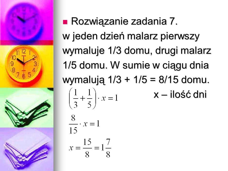 Rozwiązanie zadania 7. Rozwiązanie zadania 7.