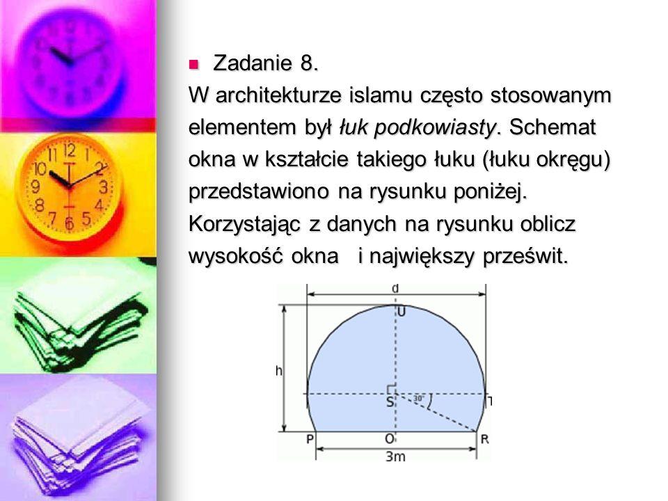 Zadanie 8. Zadanie 8. W architekturze islamu często stosowanym elementem był łuk podkowiasty.