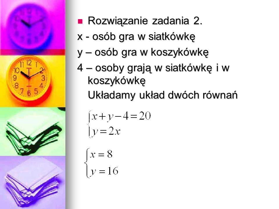 Rozwiązanie zadania 2. Rozwiązanie zadania 2.
