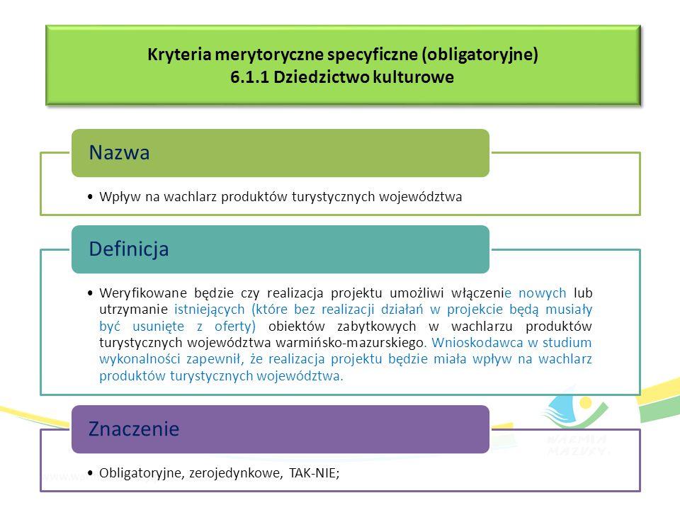 Kryteria merytoryczne specyficzne (obligatoryjne) 6.1.1 Dziedzictwo kulturowe Kryteria merytoryczne specyficzne (obligatoryjne) 6.1.1 Dziedzictwo kult