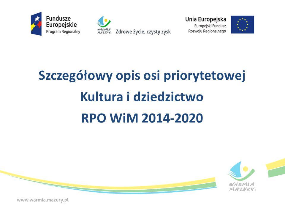 Szczegółowy opis osi priorytetowej Kultura i dziedzictwo RPO WiM 2014-2020