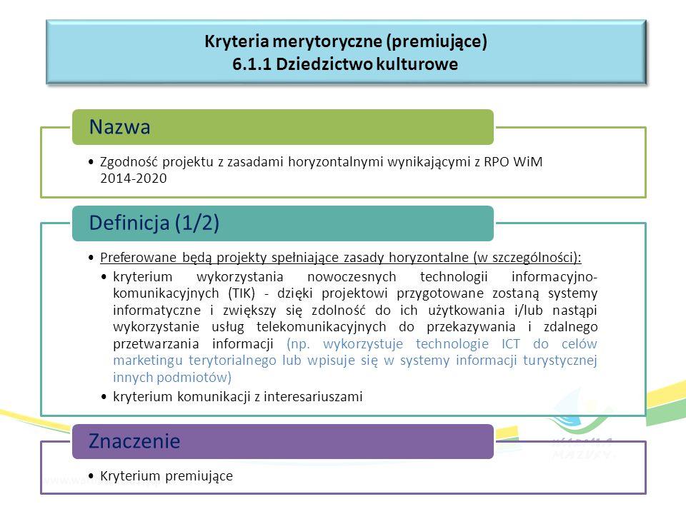 Zgodność projektu z zasadami horyzontalnymi wynikającymi z RPO WiM 2014-2020 Nazwa Preferowane będą projekty spełniające zasady horyzontalne (w szczególności): kryterium wykorzystania nowoczesnych technologii informacyjno- komunikacyjnych (TIK) - dzięki projektowi przygotowane zostaną systemy informatyczne i zwiększy się zdolność do ich użytkowania i/lub nastąpi wykorzystanie usług telekomunikacyjnych do przekazywania i zdalnego przetwarzania informacji (np.