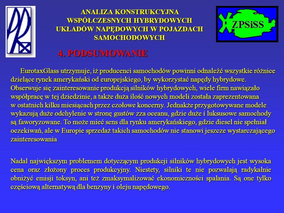 ANALIZA KONSTRUKCYJNA WSPÓŁCZESNYCH HYBRYDOWYCH UKŁADÓW NAPĘDOWYCH W POJAZDACH SAMOCHODOWYCH 4. PODSUMOWANIE EurotaxGlass utrzymuje, iż producenci sam