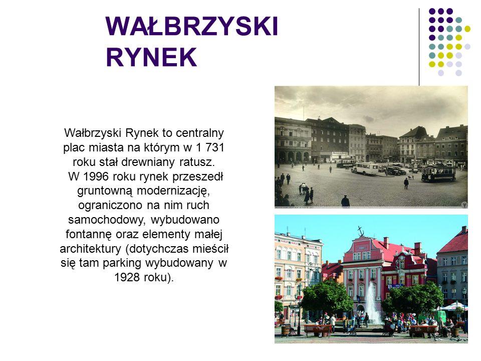 WAŁBRZYSKI RYNEK Wałbrzyski Rynek to centralny plac miasta na którym w 1 731 roku stał drewniany ratusz.