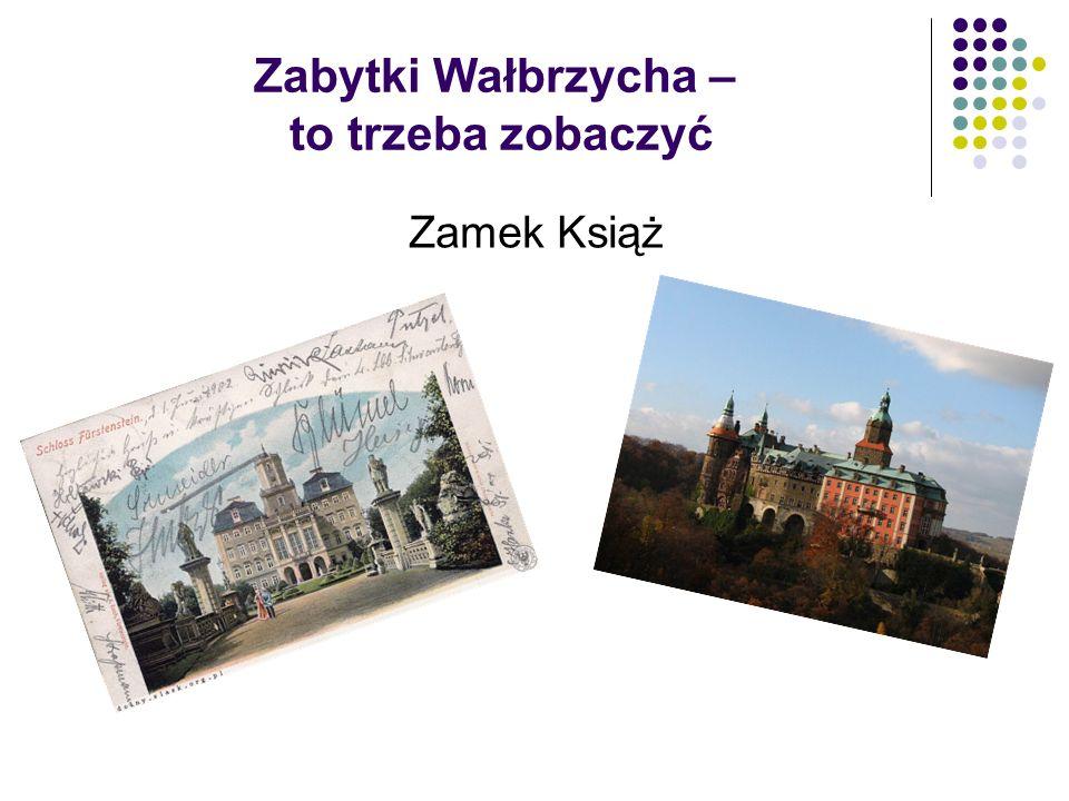 Zabytki Wałbrzycha – to trzeba zobaczyć Zamek Książ