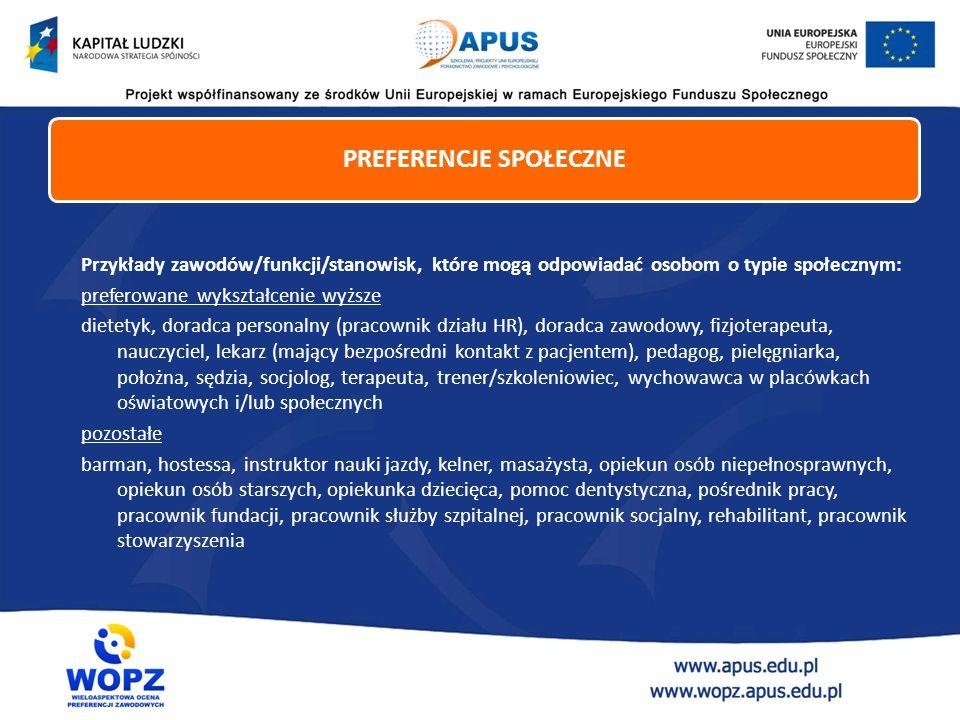 Przykłady zawodów/funkcji/stanowisk, które mogą odpowiadać osobom o typie społecznym: preferowane wykształcenie wyższe dietetyk, doradca personalny (p