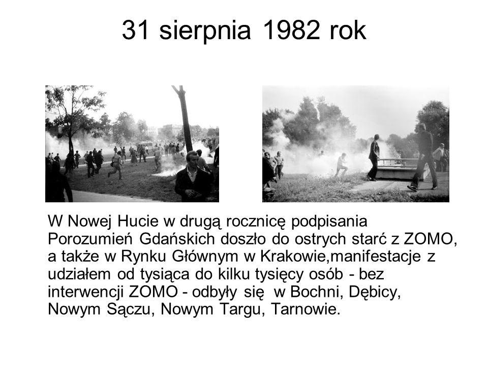 31 sierpnia 1982 rok W Nowej Hucie w drugą rocznicę podpisania Porozumień Gdańskich doszło do ostrych starć z ZOMO, a także w Rynku Głównym w Krakowie