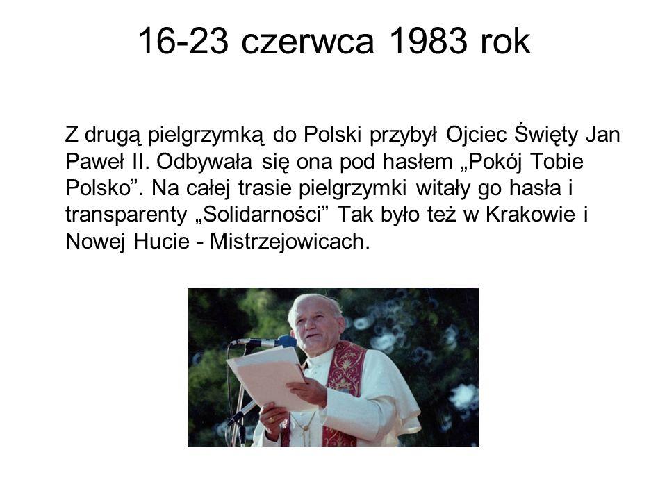 """16-23 czerwca 1983 rok Z drugą pielgrzymką do Polski przybył Ojciec Święty Jan Paweł II. Odbywała się ona pod hasłem """"Pokój Tobie Polsko"""". Na całej tr"""