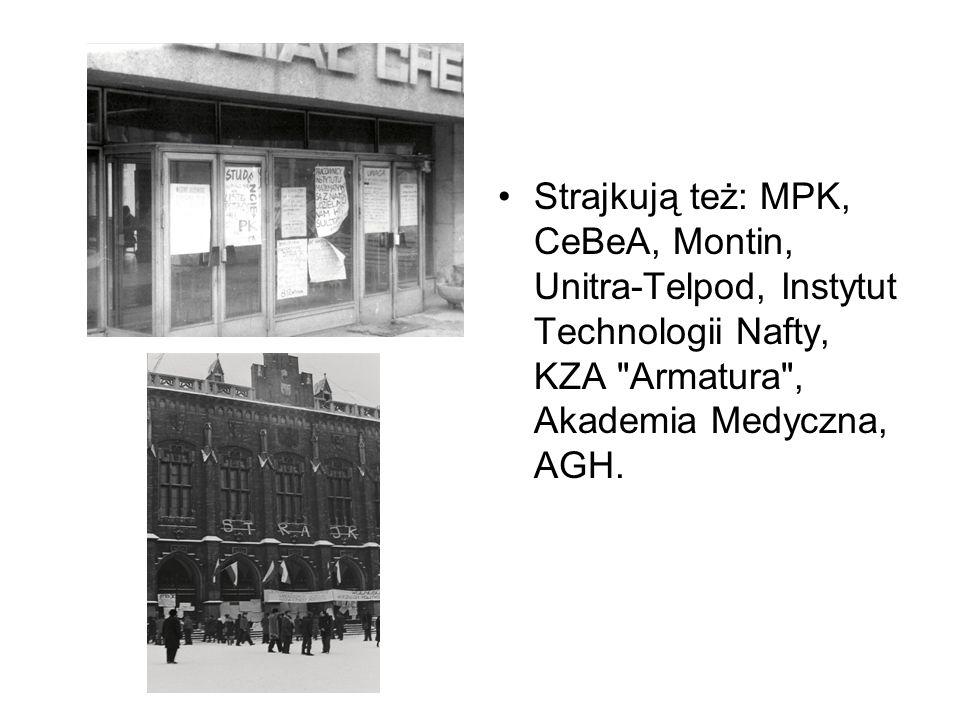 Strajkują też: MPK, CeBeA, Montin, Unitra-Telpod, Instytut Technologii Nafty, KZA Armatura , Akademia Medyczna, AGH.