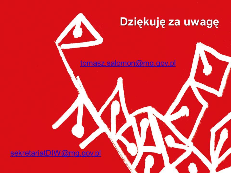 Dziękuję za uwagę tomasz.salomon@mg.gov.pl sekretariatDIW@mg.gov.pl