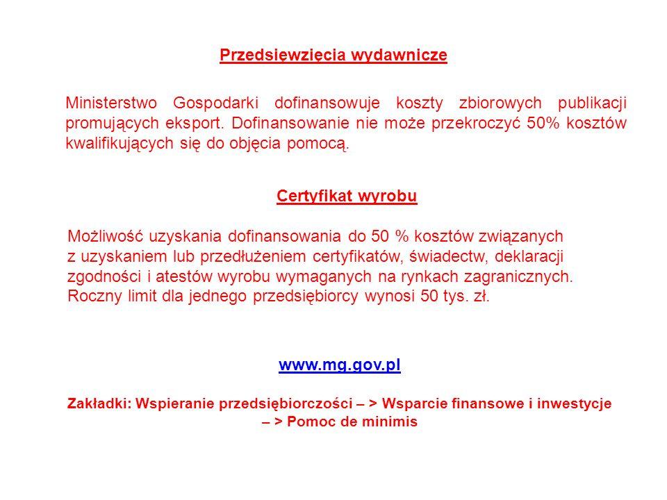Przedsięwzięcia wydawnicze Ministerstwo Gospodarki dofinansowuje koszty zbiorowych publikacji promujących eksport.