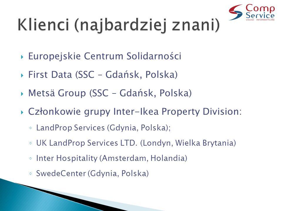  Europejskie Centrum Solidarności  First Data (SSC – Gdańsk, Polska)  Metsä Group (SSC – Gdańsk, Polska)  Członkowie grupy Inter-Ikea Property Div