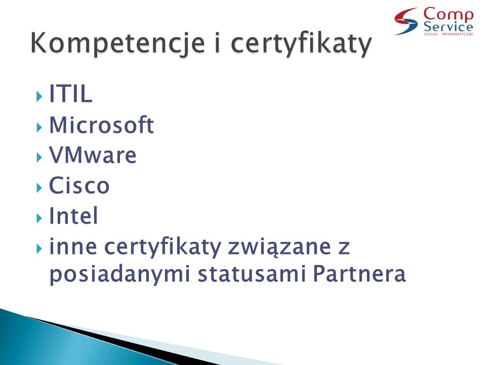  ITIL  Microsoft  VMware  Cisco  Intel  inne certyfikaty związane z posiadanymi statusami Partnera