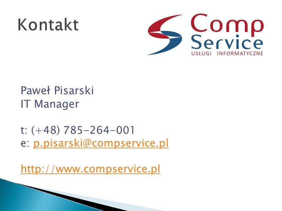 Paweł Pisarski IT Manager t: (+48) 785-264-001 e: p.pisarski@compservice.plp.pisarski@compservice.pl http://www.compservice.pl