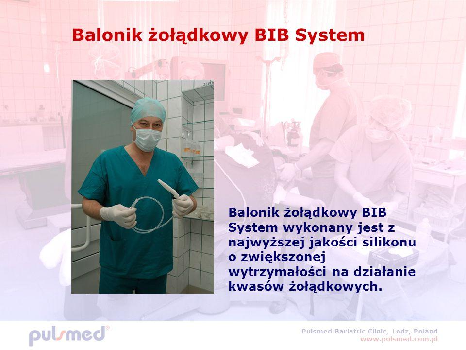 Pulsmed Bariatric Clinic, Lodz, Poland www.pulsmed.com.pl Balonik żołądkowy BIB System Balonik żołądkowy BIB System wykonany jest z najwyższej jakości silikonu o zwiększonej wytrzymałości na działanie kwasów żołądkowych.