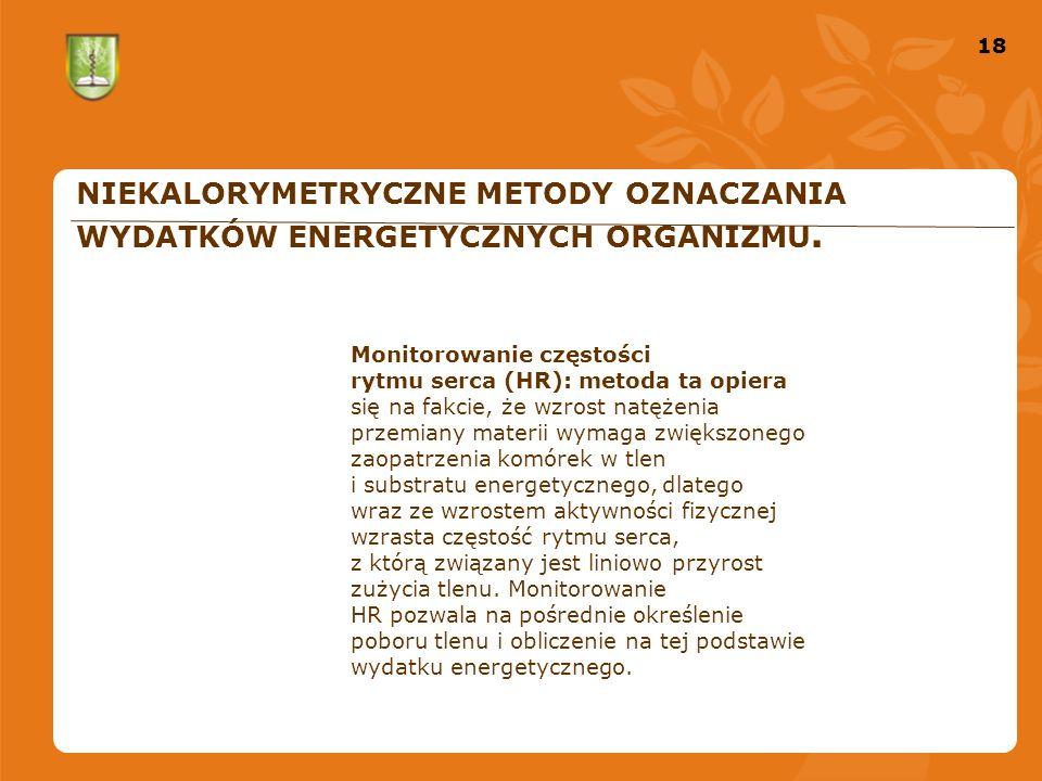 18 NIEKALORYMETRYCZNE METODY OZNACZANIA WYDATKÓW ENERGETYCZNYCH ORGANIZMU.