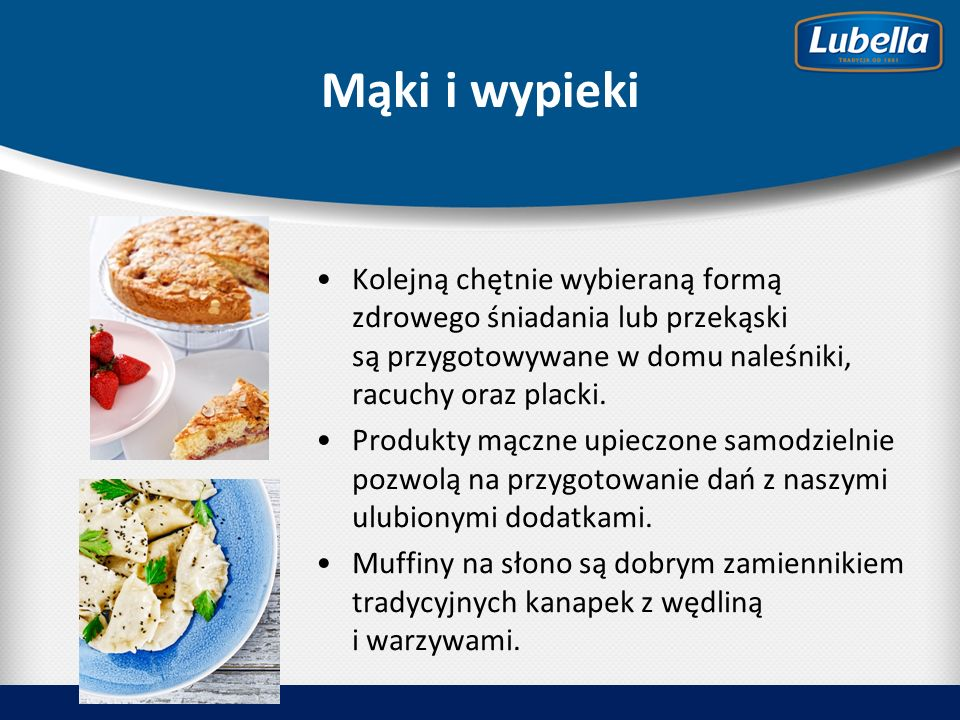 Mąki i wypieki Kolejną chętnie wybieraną formą zdrowego śniadania lub przekąski są przygotowywane w domu naleśniki, racuchy oraz placki.