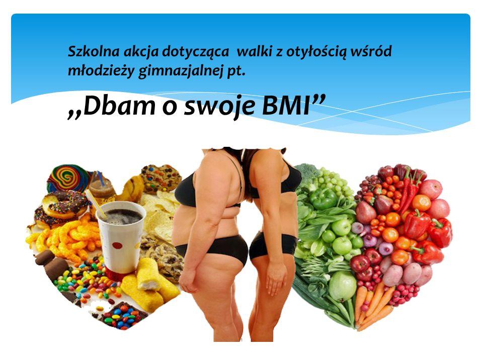 """Szkolna akcja dotycząca walki z otyłością wśród młodzieży gimnazjalnej pt. """"Dbam o swoje BMI 1"""