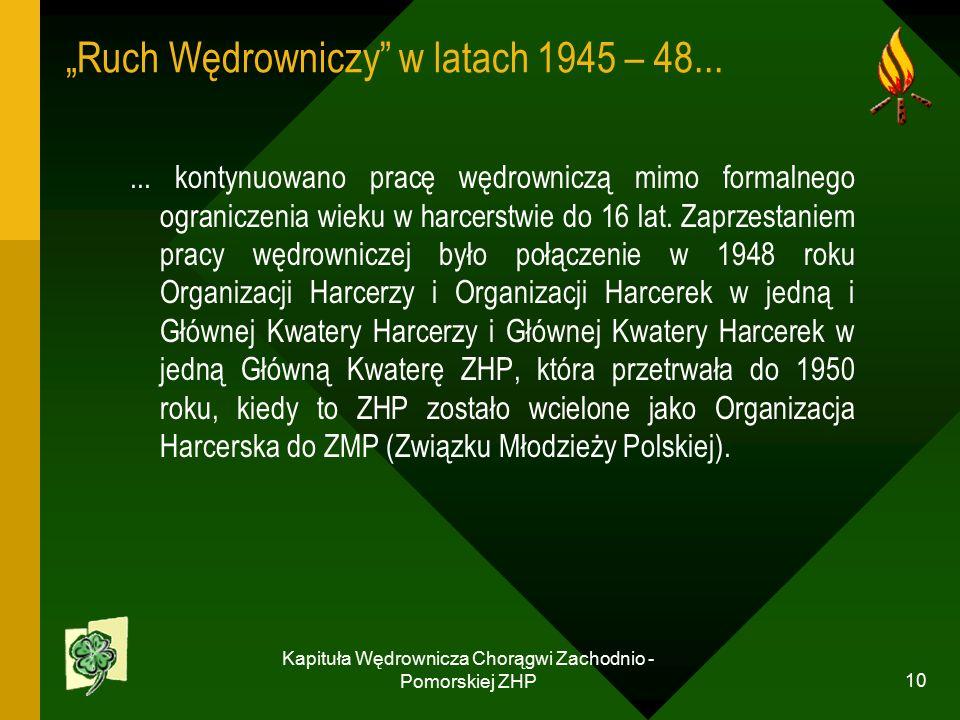 """Kapituła Wędrownicza Chorągwi Zachodnio - Pomorskiej ZHP 10 """"Ruch Wędrowniczy w latach 1945 – 48......"""