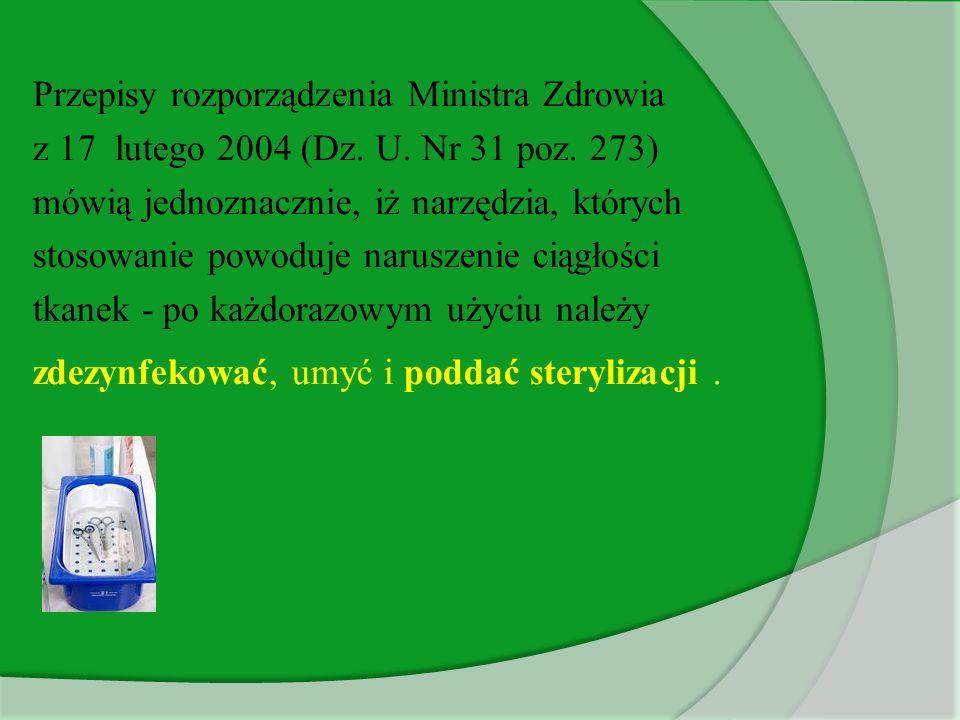 Przepisy rozporządzenia Ministra Zdrowia z 17 lutego 2004 (Dz. U. Nr 31 poz. 273) mówią jednoznacznie, iż narzędzia, których stosowanie powoduje narus