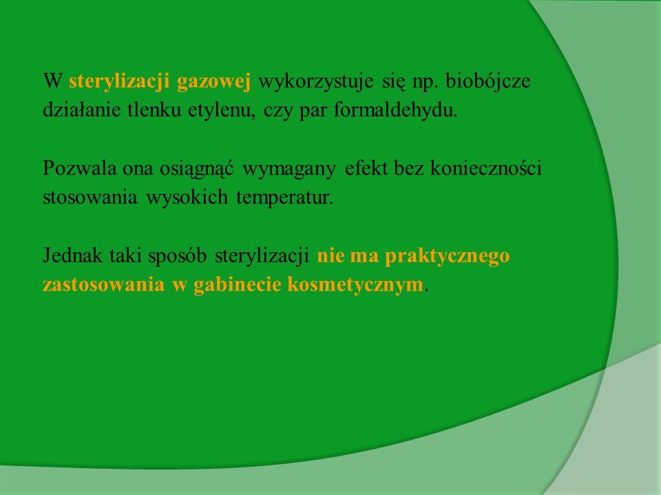 W sterylizacji gazowej wykorzystuje się np. biobójcze działanie tlenku etylenu, czy par formaldehydu. Pozwala ona osiągnąć wymagany efekt bez konieczn