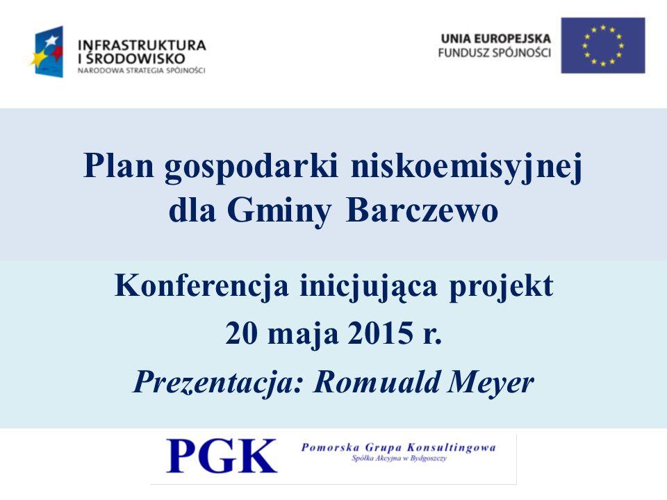 Plan gospodarki niskoemisyjnej dla Gminy Barczewo Konferencja inicjująca projekt 20 maja 2015 r.