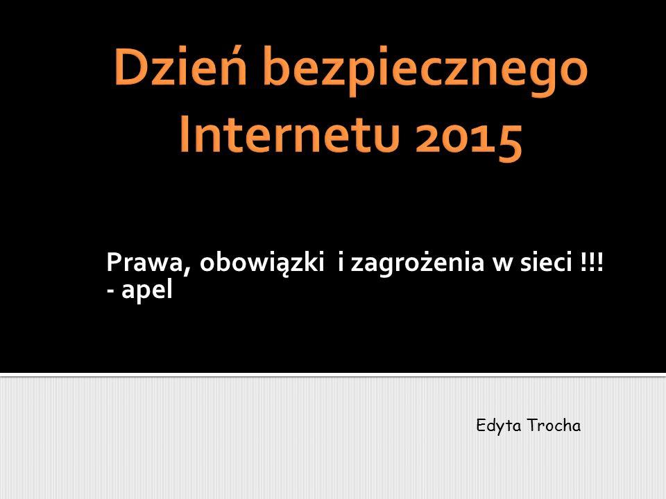 Prawa, obowiązki i zagrożenia w sieci !!! - apel Edyta Trocha