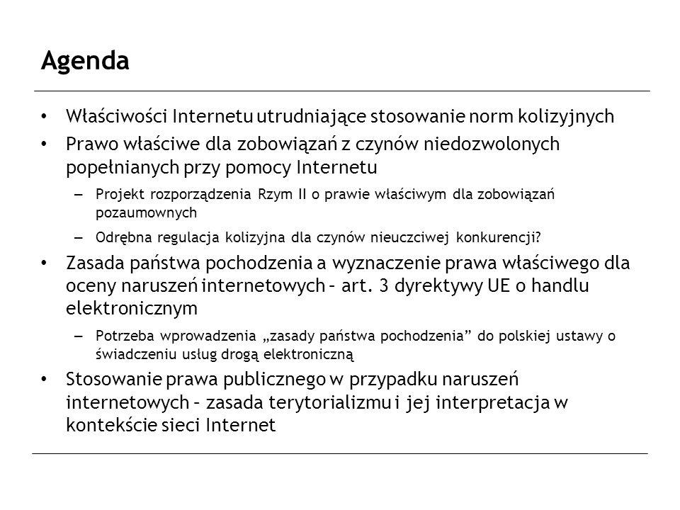 Zasada państwa pochodzenia – propozycja uregulowania Zobowiązanie związane ze świadczeniem usług drogą elektroniczną podlegają prawu wybranemu przez strony.