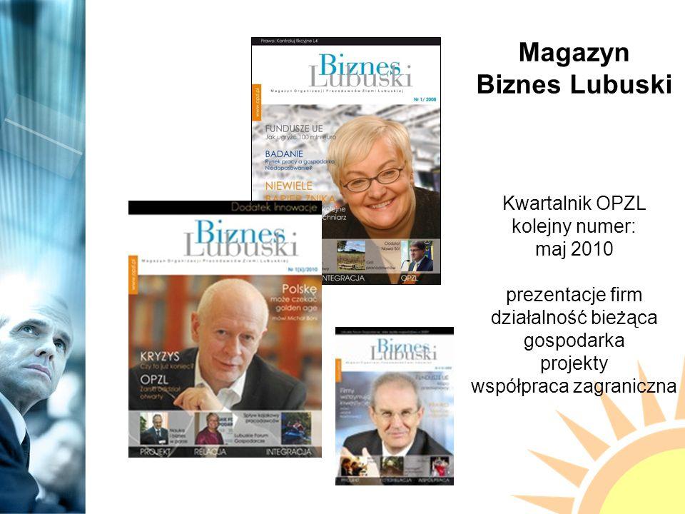 Magazyn Biznes Lubuski Kwartalnik OPZL kolejny numer: maj 2010 prezentacje firm działalność bieżąca gospodarka projekty współpraca zagraniczna