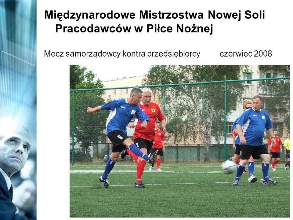 Międzynarodowe Mistrzostwa Nowej Soli Pracodawców w Piłce Nożnej Mecz samorządowcy kontra przedsiębiorcy czerwiec 2008