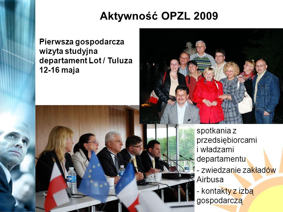 Aktywność OPZL 2009 Pierwsza gospodarcza wizyta studyjna departament Lot / Tuluza 12-16 maja spotkania z przedsiębiorcami i władzami departamentu - zwiedzanie zakładów Airbusa - kontakty z izbą gospodarczą
