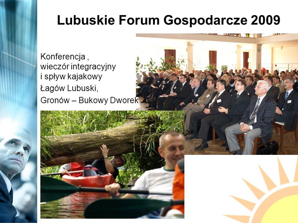 Lubuskie Forum Gospodarcze 2009 Konferencja, wieczór integracyjny i spływ kajakowy Łagów Lubuski, Gronów – Bukowy Dworek