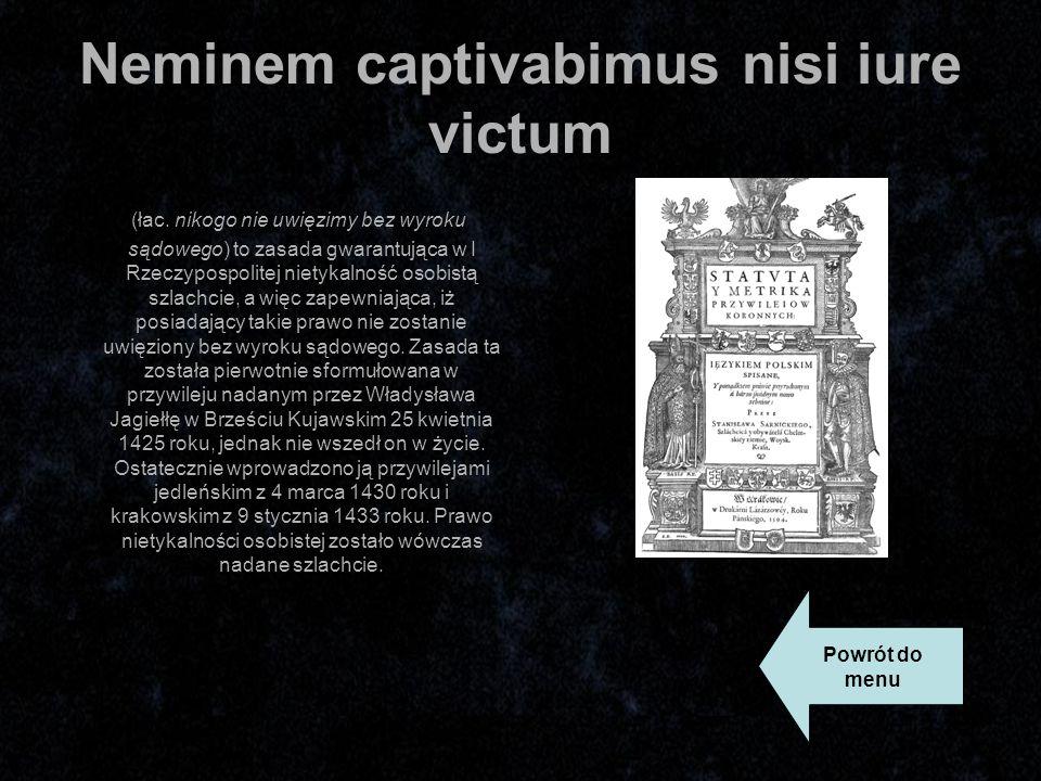 Neminem captivabimus nisi iure victum (łac.