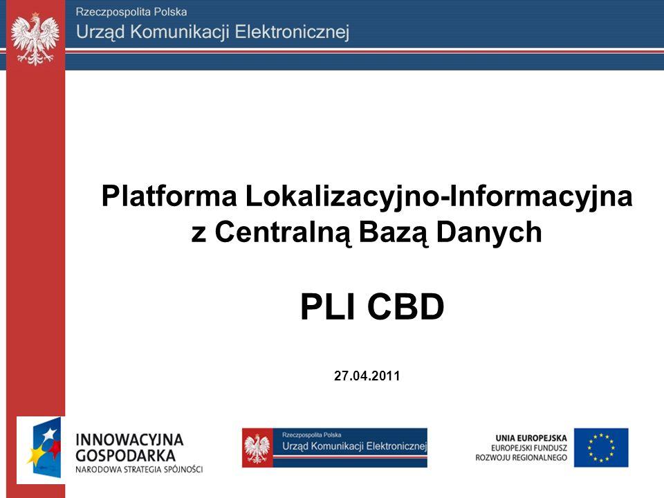 Platforma Lokalizacyjno-Informacyjna z Centralną Bazą Danych PLI CBD 27.04.2011