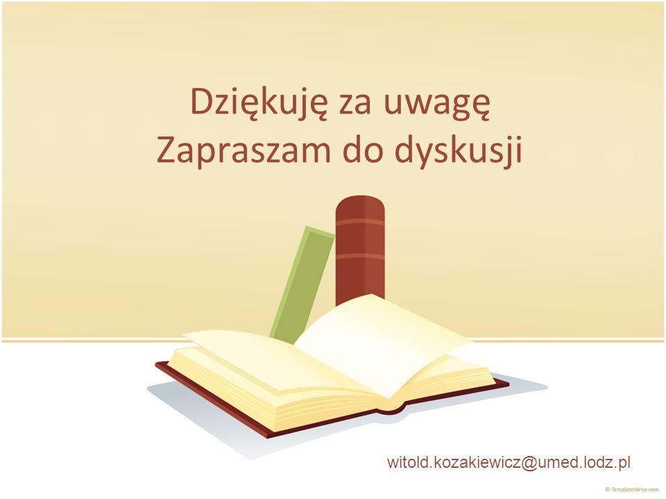 Dziękuję za uwagę Zapraszam do dyskusji witold.kozakiewicz@umed.lodz.pl