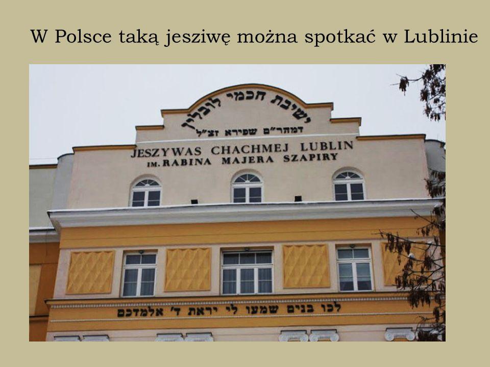 W Polsce taką jesziwę można spotkać w Lublinie