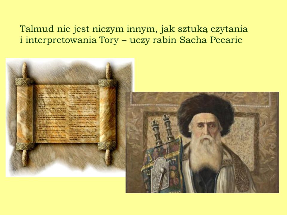 Talmud nie jest niczym innym, jak sztuką czytania i interpretowania Tory – uczy rabin Sacha Pecaric