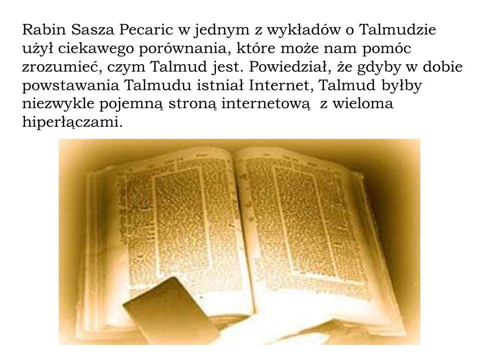 Rabin Sasza Pecaric w jednym z wykładów o Talmudzie użył ciekawego porównania, które może nam pomóc zrozumieć, czym Talmud jest.