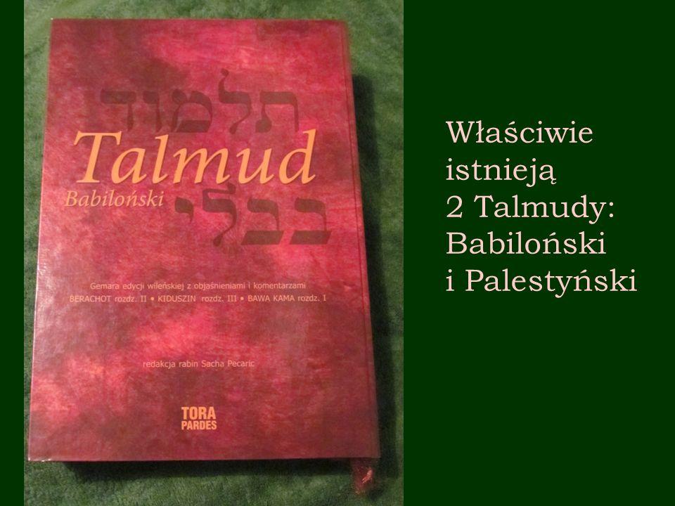 Talmud jest niezwykle obszerny; sam Talmud Babiloński, zawiera 254 traktaty zapisane na 2700 podwójnych kartach.