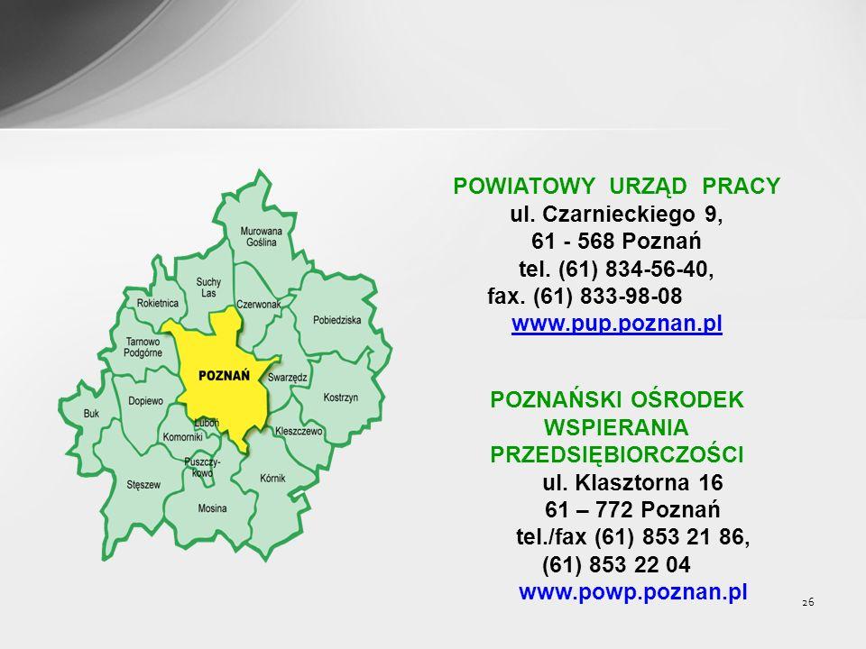 26 POWIATOWY URZĄD PRACY ul. Czarnieckiego 9, 61 - 568 Poznań tel.